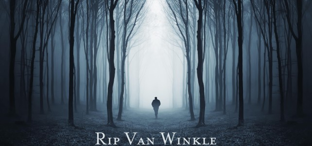 Rip Van Winkle Faith [Sermon Sound]